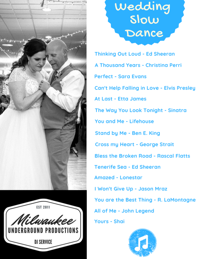 Best Wedding Slow Dance Songs for First Dance, Father Daughter Dance and Mother Son Dance provided by Milwaukee Underground Productions DJ Service in Milwaukee